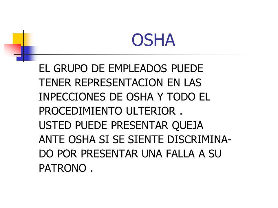 OSHA EL GRUPO DE EMPLEADOS PUEDE TENER REPRESENTACION EN LAS