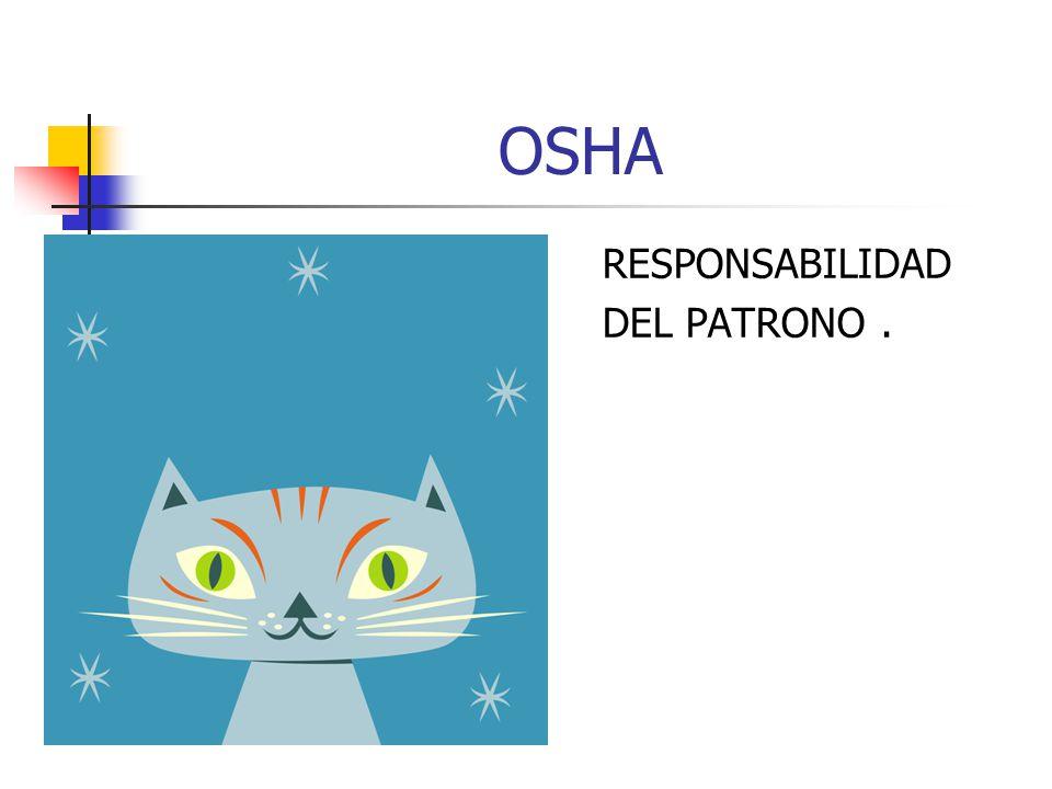 OSHA RESPONSABILIDAD DEL PATRONO .