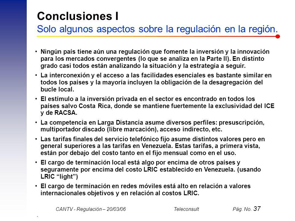 Conclusiones I Solo algunos aspectos sobre la regulación en la región.