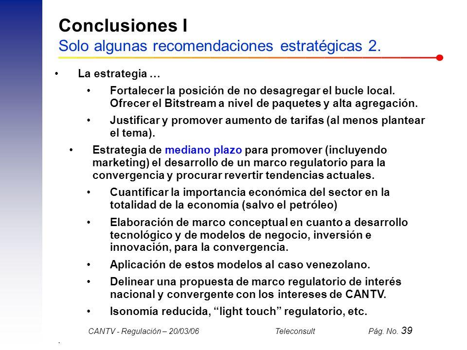 Conclusiones I Solo algunas recomendaciones estratégicas 2.