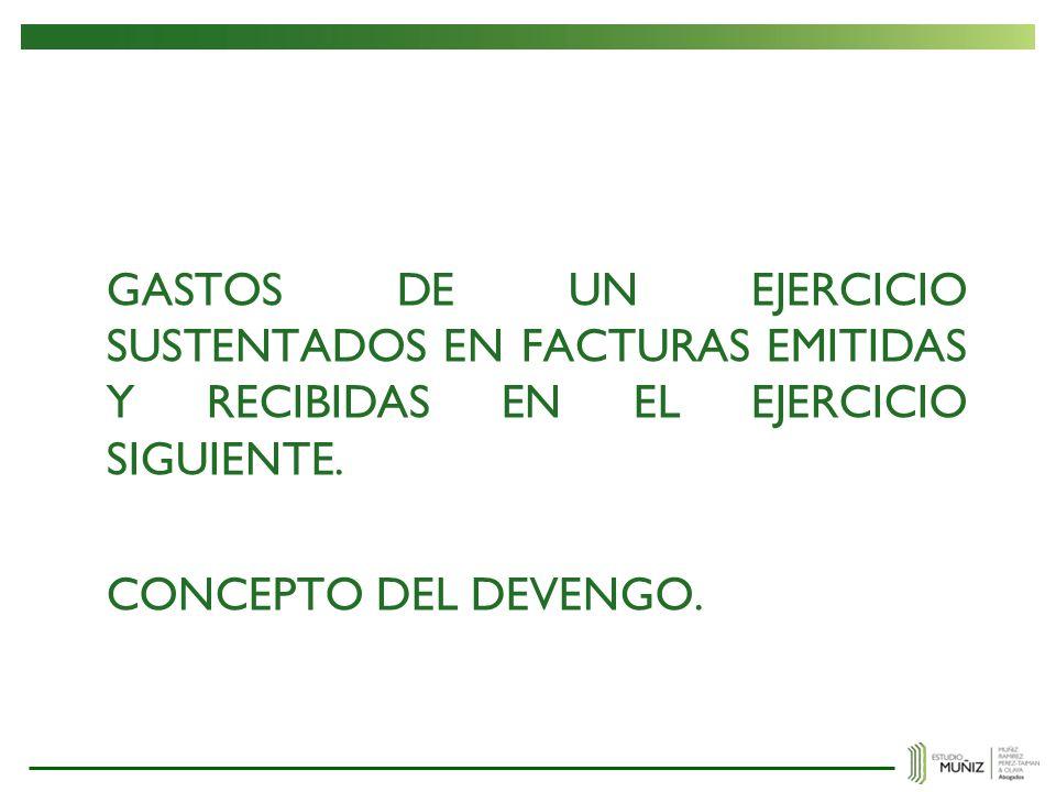 GASTOS DE UN EJERCICIO SUSTENTADOS EN FACTURAS EMITIDAS Y RECIBIDAS EN EL EJERCICIO SIGUIENTE.