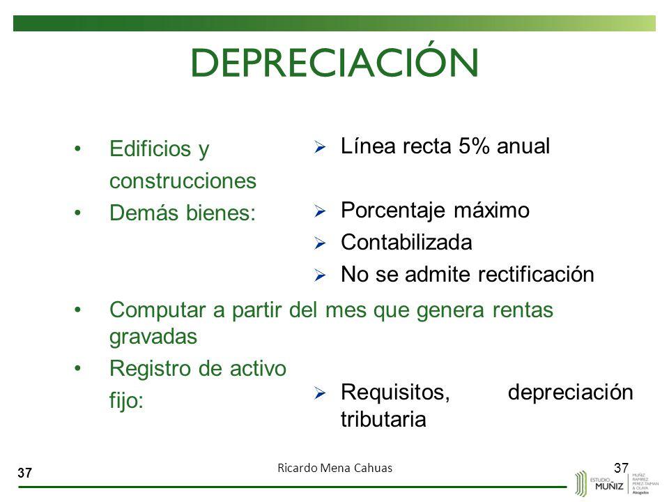 DEPRECIACIÓN Línea recta 5% anual Edificios y construcciones