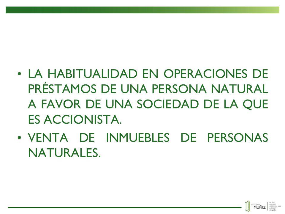 LA HABITUALIDAD EN OPERACIONES DE PRÉSTAMOS DE UNA PERSONA NATURAL A FAVOR DE UNA SOCIEDAD DE LA QUE ES ACCIONISTA.