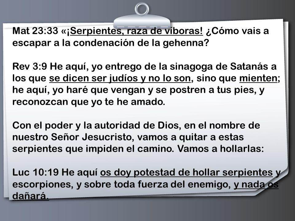 Mat 23:33 «¡Serpientes, raza de víboras