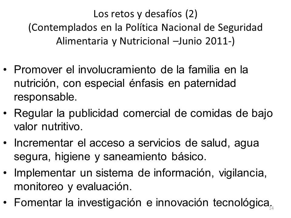 Los retos y desafíos (2) (Contemplados en la Política Nacional de Seguridad Alimentaria y Nutricional –Junio 2011-)