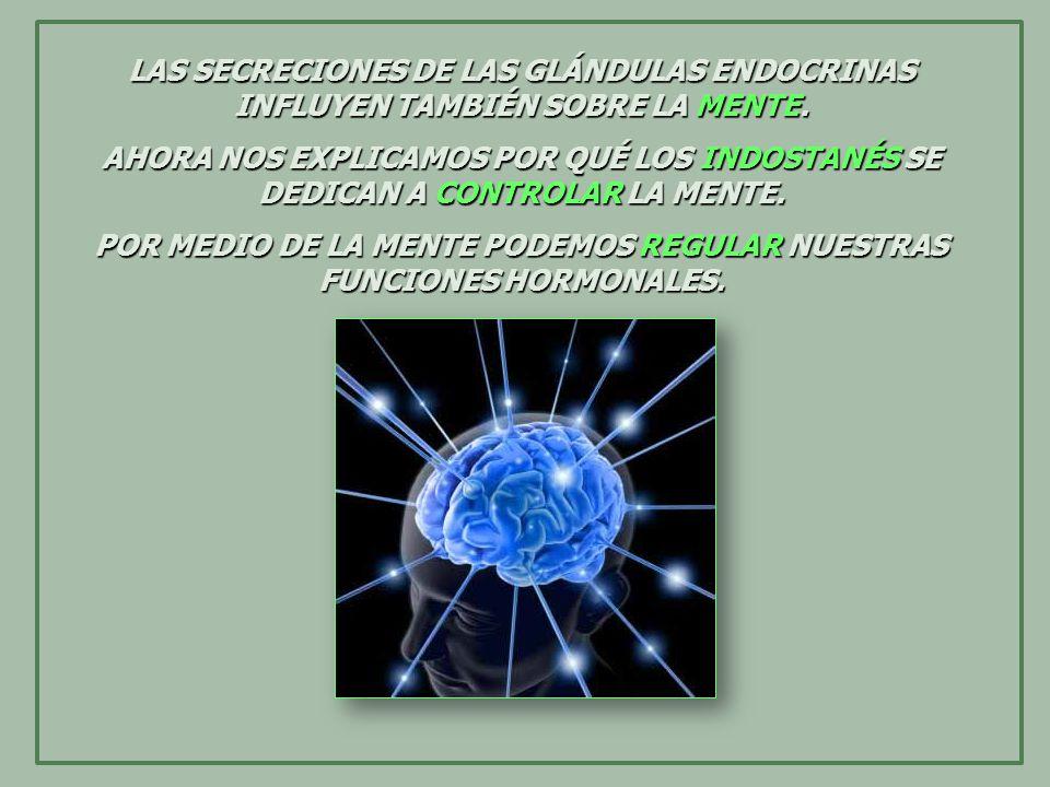 POR MEDIO DE LA MENTE PODEMOS REGULAR NUESTRAS FUNCIONES HORMONALES.