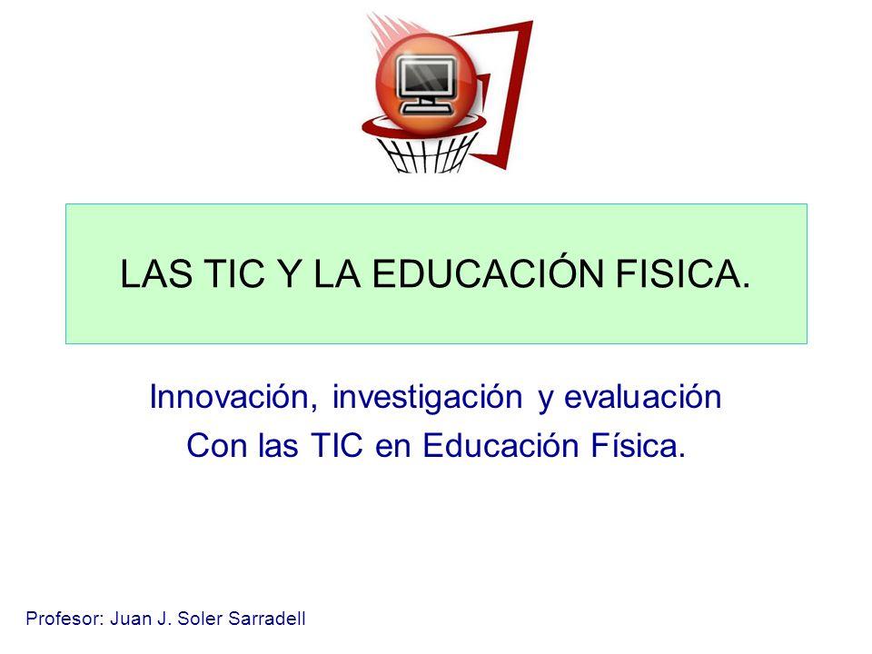 LAS TIC Y LA EDUCACIÓN FISICA.