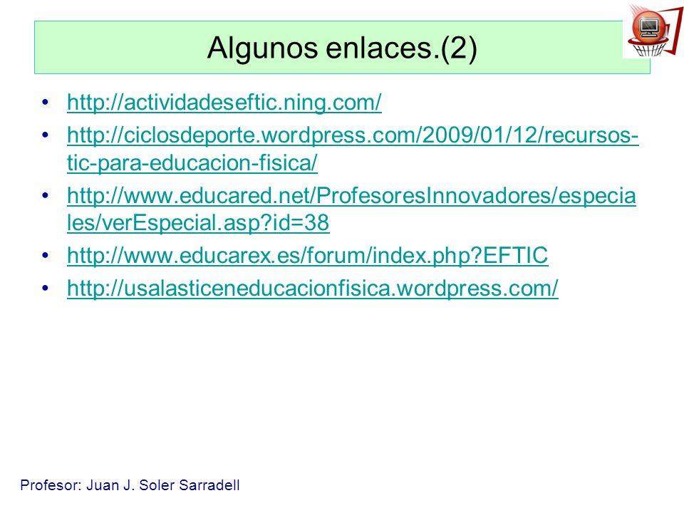 Algunos enlaces.(2) http://actividadeseftic.ning.com/