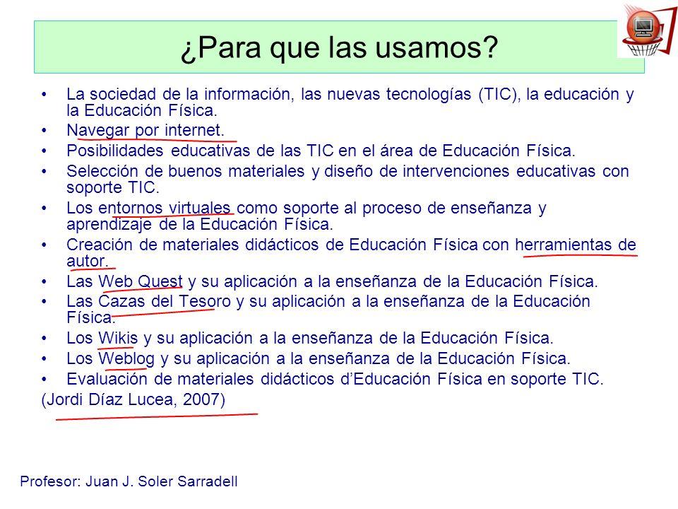 ¿Para que las usamos La sociedad de la información, las nuevas tecnologías (TIC), la educación y la Educación Física.