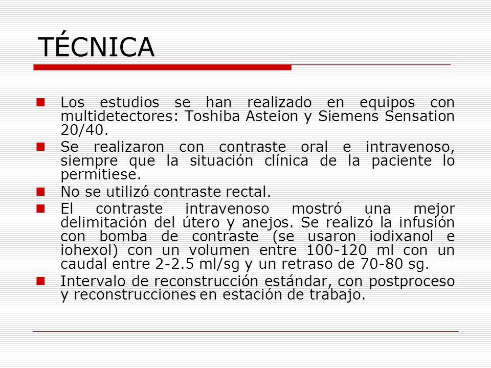 TÉCNICA Los estudios se han realizado en equipos con multidetectores: Toshiba Asteion y Siemens Sensation 20/40.