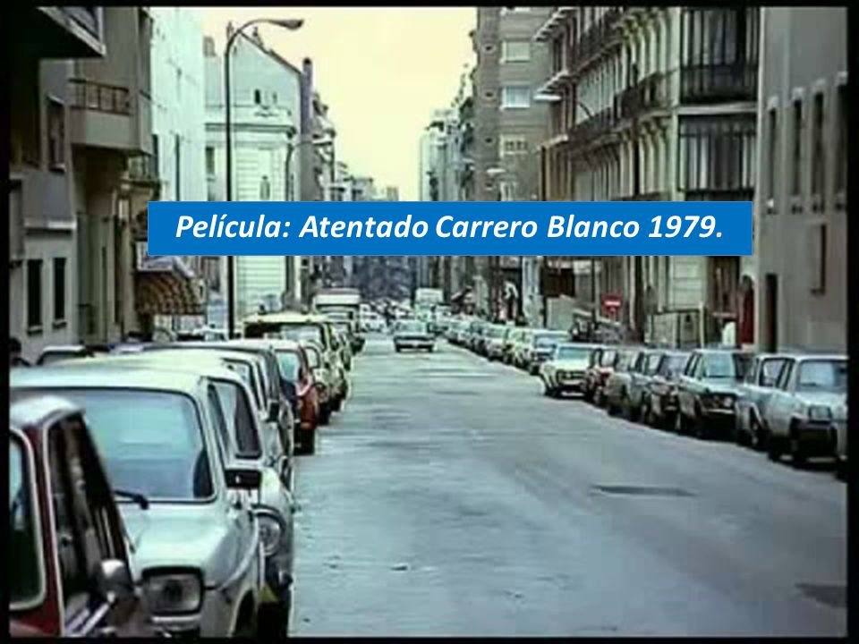 Película: Atentado Carrero Blanco 1979.