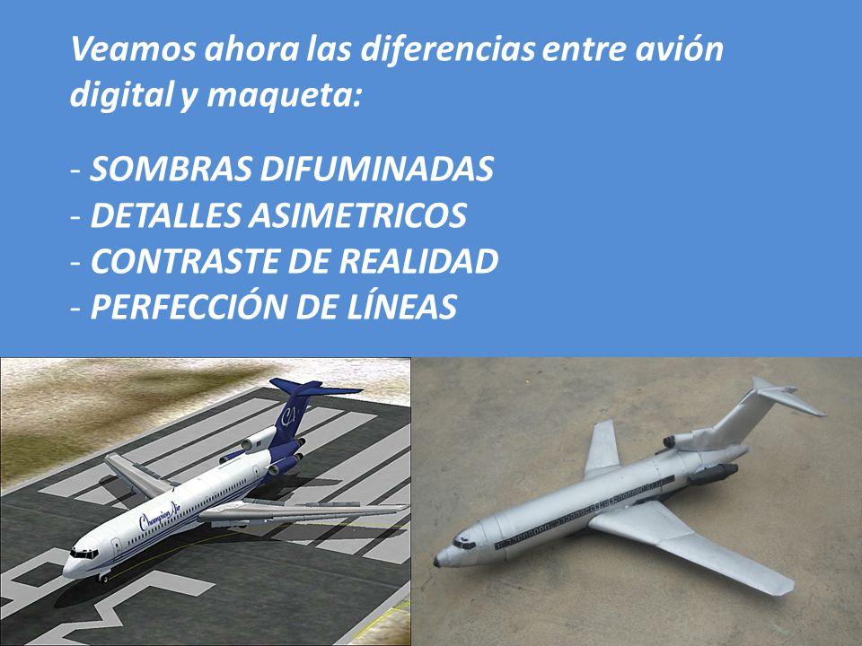 Veamos ahora las diferencias entre avión digital y maqueta: