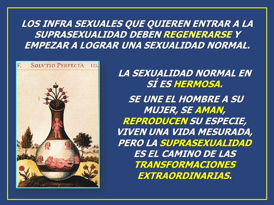LA SEXUALIDAD NORMAL EN SÍ ES HERMOSA.