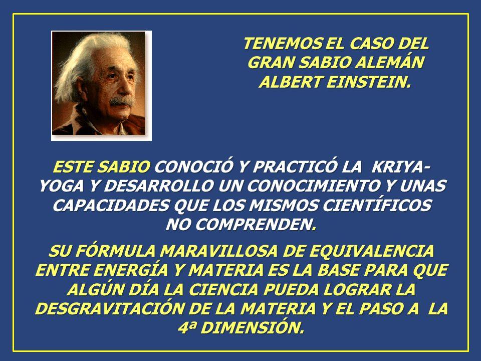 TENEMOS EL CASO DEL GRAN SABIO ALEMÁN ALBERT EINSTEIN.