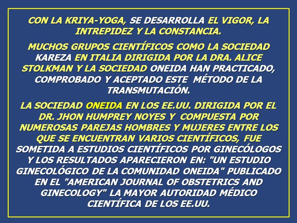 CON LA KRIYA-YOGA, SE DESARROLLA EL VIGOR, LA INTREPIDEZ Y LA CONSTANCIA.