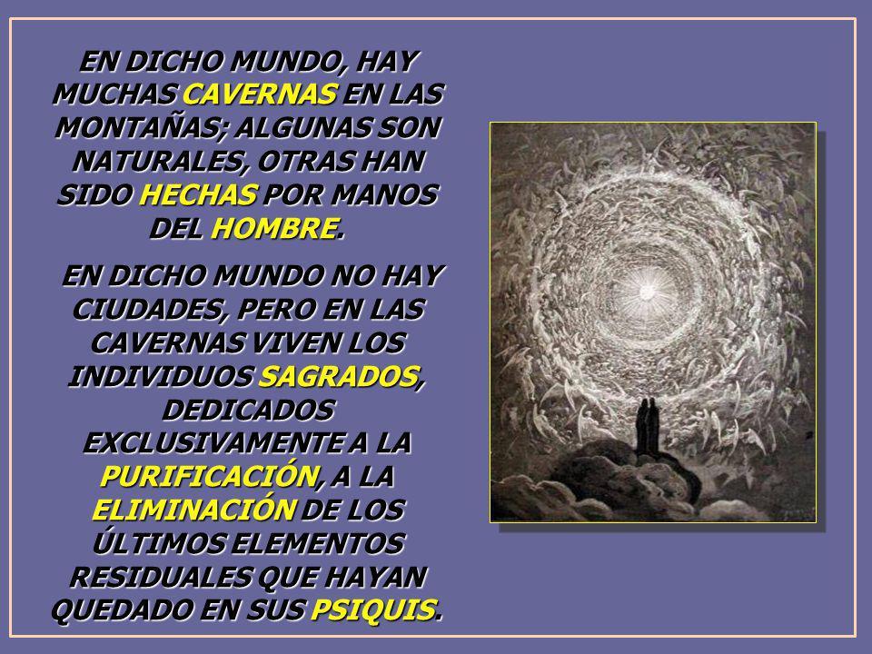 EN DICHO MUNDO, HAY MUCHAS CAVERNAS EN LAS MONTAÑAS; ALGUNAS SON NATURALES, OTRAS HAN SIDO HECHAS POR MANOS DEL HOMBRE.