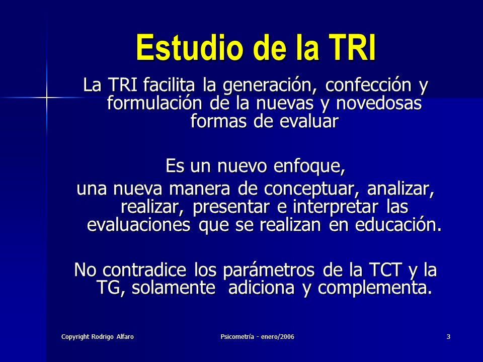 23/03/2017 Estudio de la TRI. La TRI facilita la generación, confección y formulación de la nuevas y novedosas formas de evaluar.