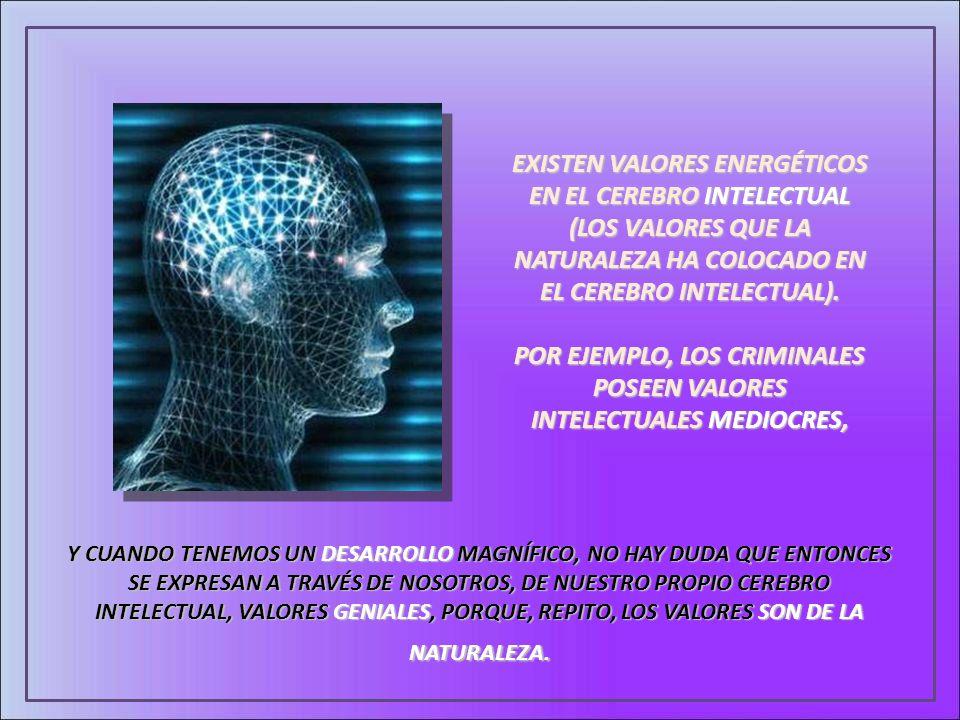 POR EJEMPLO, LOS CRIMINALES POSEEN VALORES INTELECTUALES MEDIOCRES,