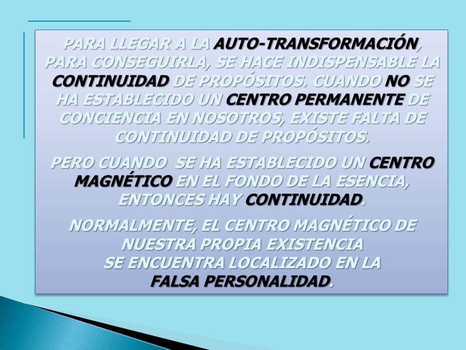NORMALMENTE, EL CENTRO MAGNÉTICO DE NUESTRA PROPIA EXISTENCIA