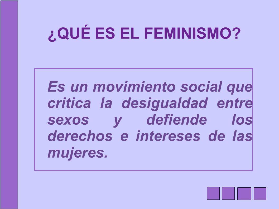 ¿QUÉ ES EL FEMINISMO.