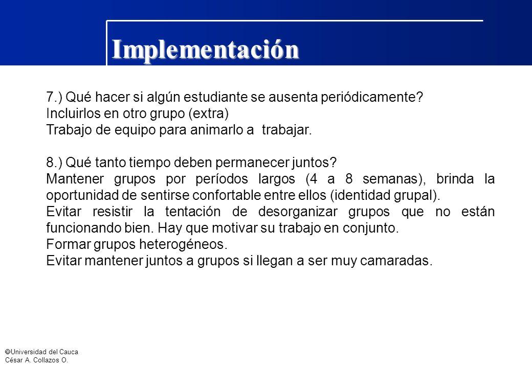 Implementación 7.) Qué hacer si algún estudiante se ausenta periódicamente Incluirlos en otro grupo (extra)