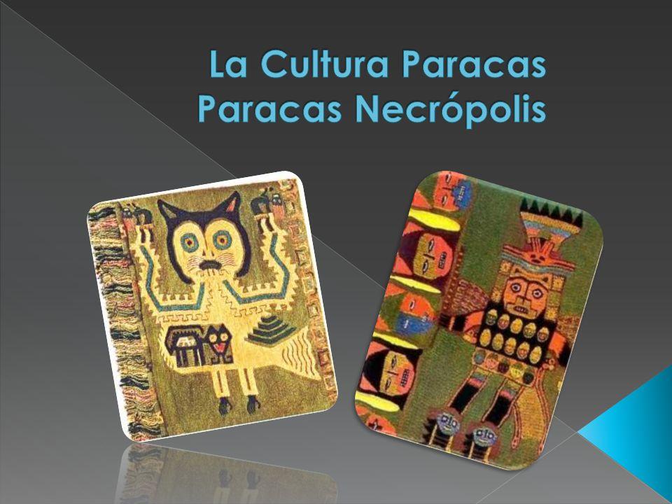 La Cultura Paracas Paracas Necrópolis