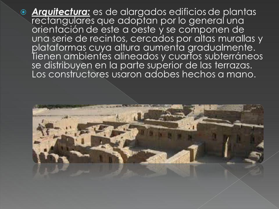 Arquitectura: es de alargados edificios de plantas rectangulares que adoptan por lo general una orientación de este a oeste y se componen de una serie de recintos, cercados por altas murallas y plataformas cuya altura aumenta gradualmente.