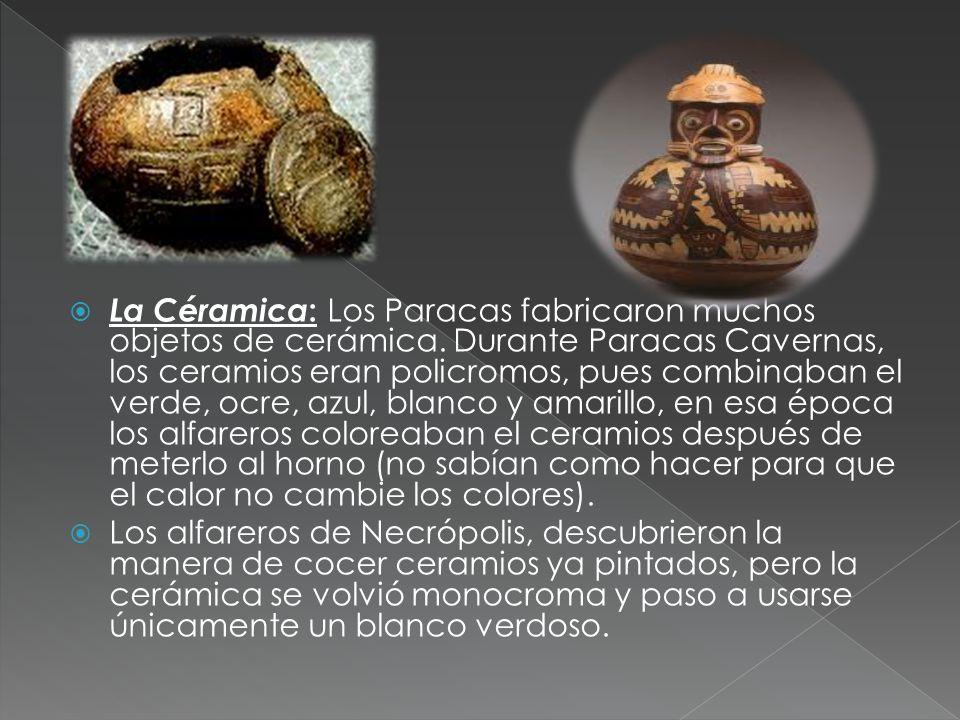 La Céramica: Los Paracas fabricaron muchos objetos de cerámica