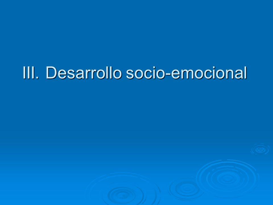 III. Desarrollo socio-emocional