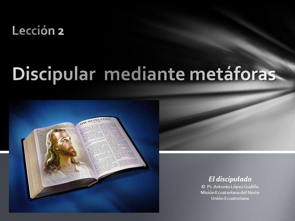 Lección 2 Discipular mediante metáforas