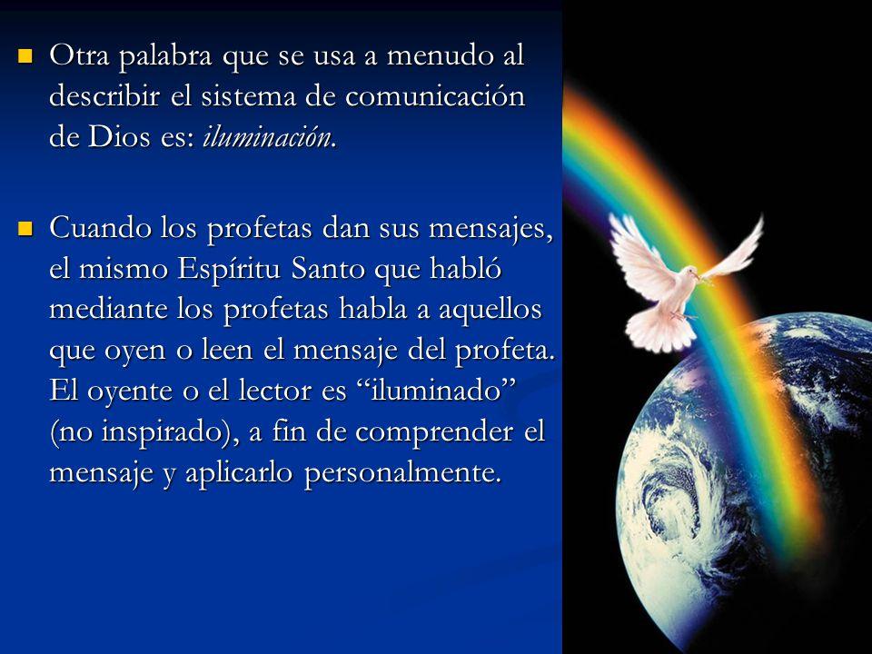 Otra palabra que se usa a menudo al describir el sistema de comunicación de Dios es: iluminación.