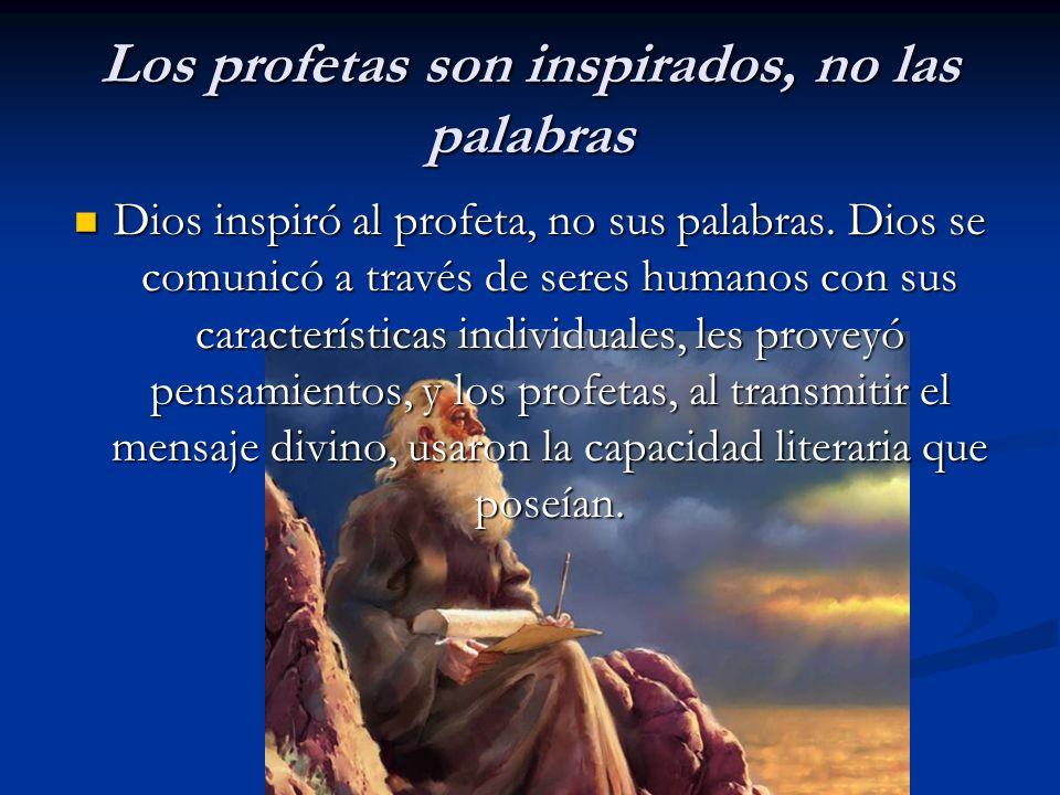 Los profetas son inspirados, no las palabras