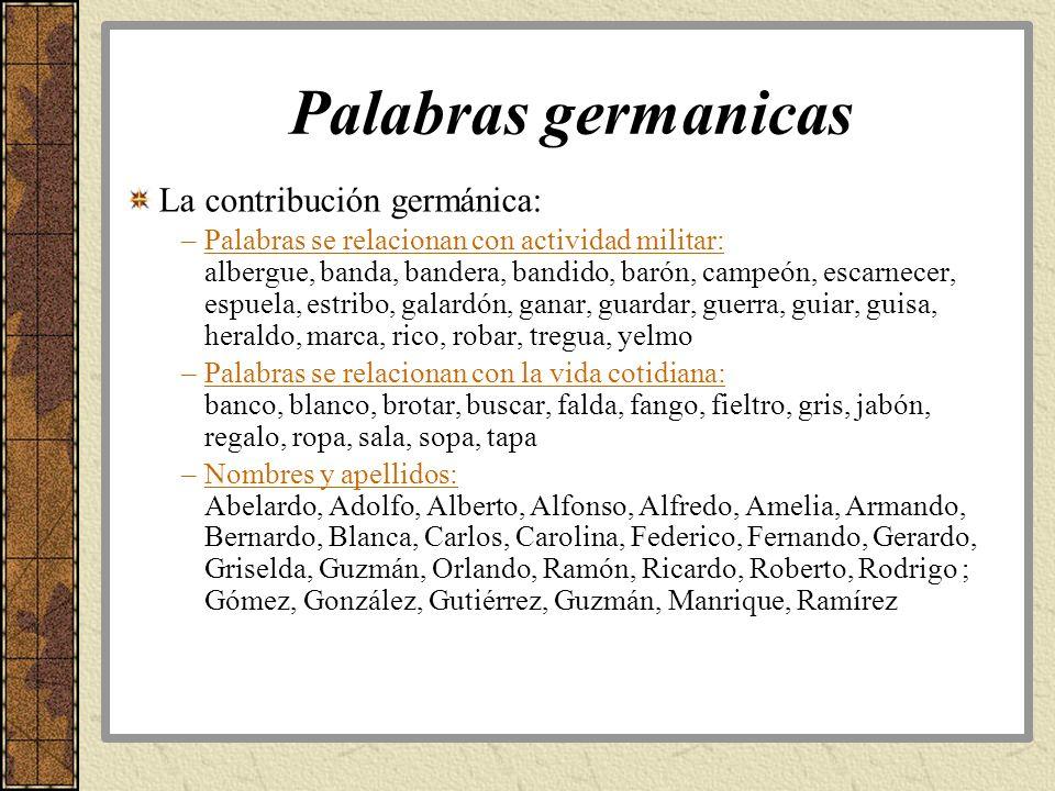Palabras germanicas La contribución germánica:
