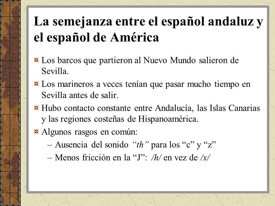 La semejanza entre el español andaluz y el español de América