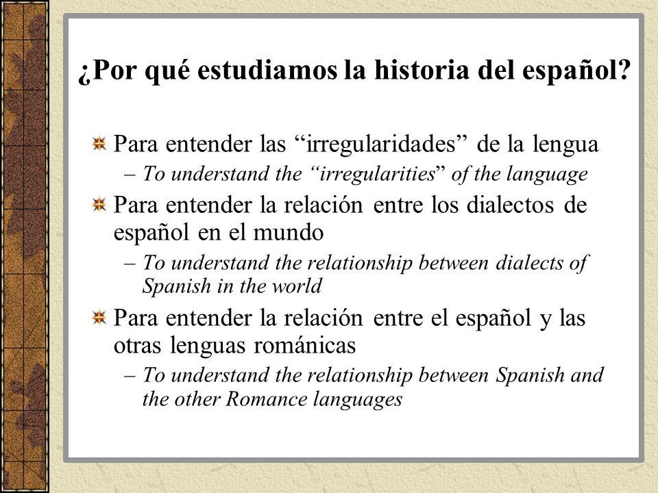 ¿Por qué estudiamos la historia del español