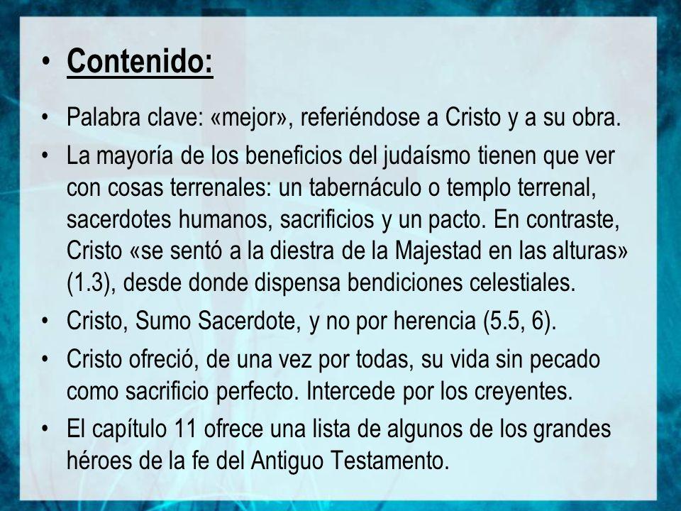 Contenido: Palabra clave: «mejor», referiéndose a Cristo y a su obra.