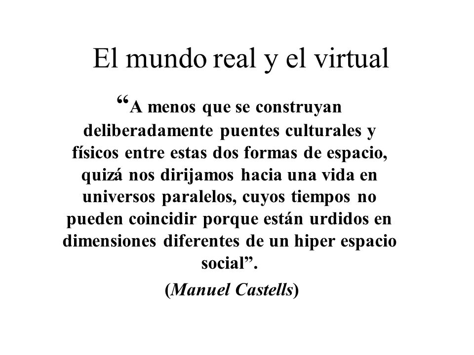 El mundo real y el virtual