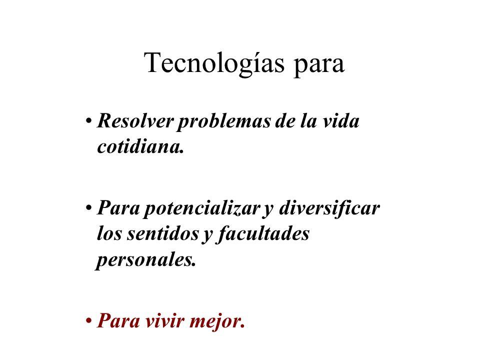 Tecnologías para Resolver problemas de la vida cotidiana.