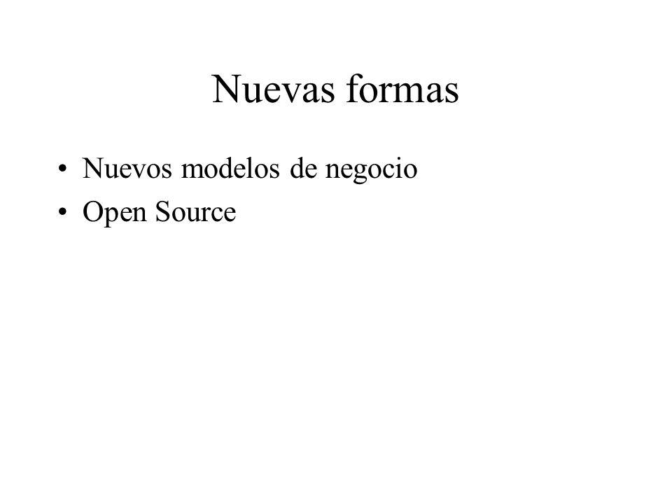 Nuevas formas Nuevos modelos de negocio Open Source