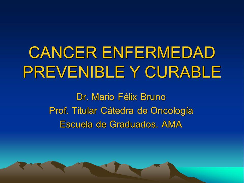 CANCER ENFERMEDAD PREVENIBLE Y CURABLE