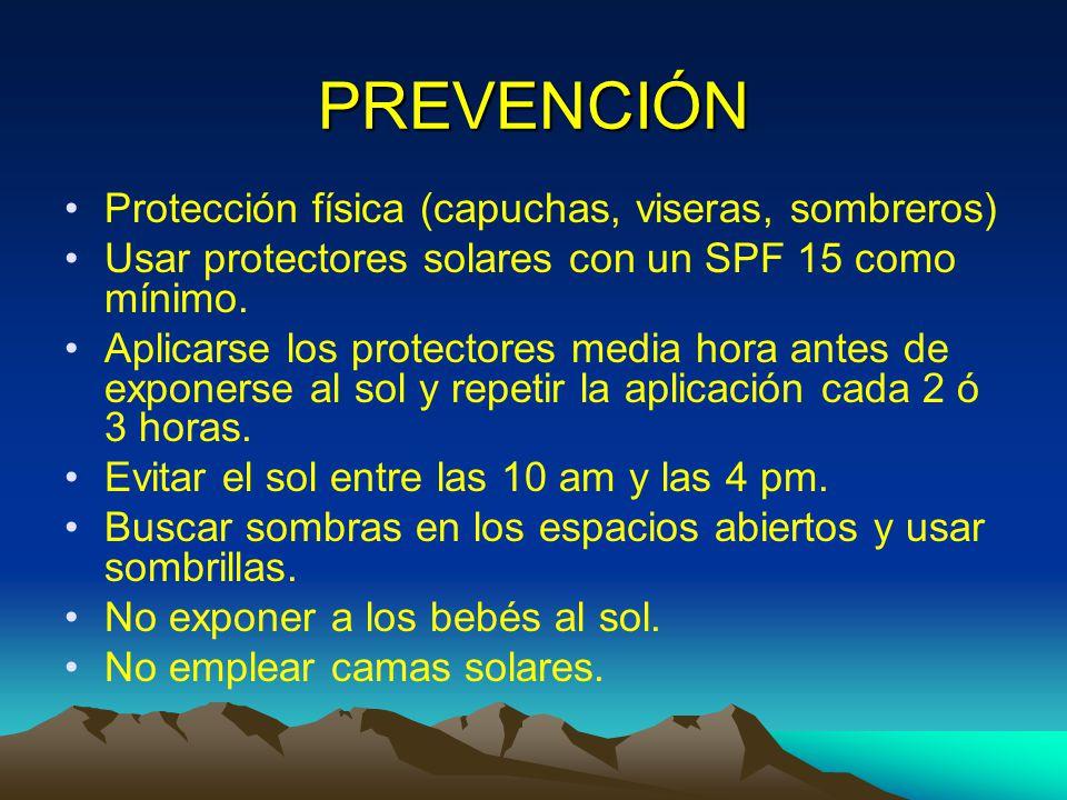 PREVENCIÓN Protección física (capuchas, viseras, sombreros)