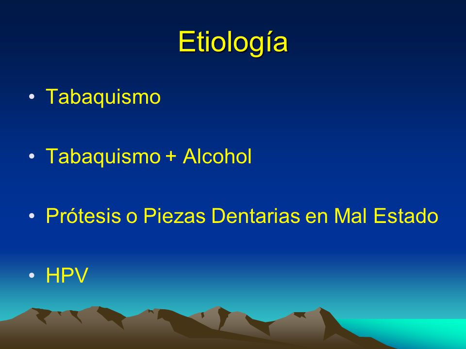Etiología Tabaquismo Tabaquismo + Alcohol