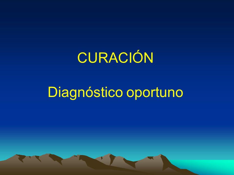 CURACIÓN Diagnóstico oportuno