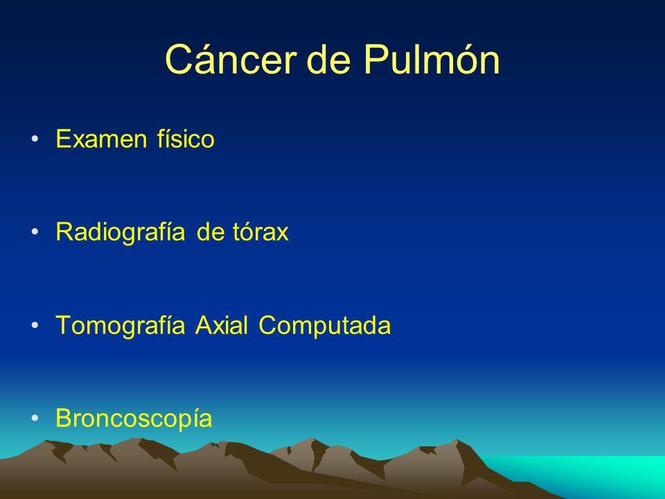 Cáncer de Pulmón Examen físico Radiografía de tórax