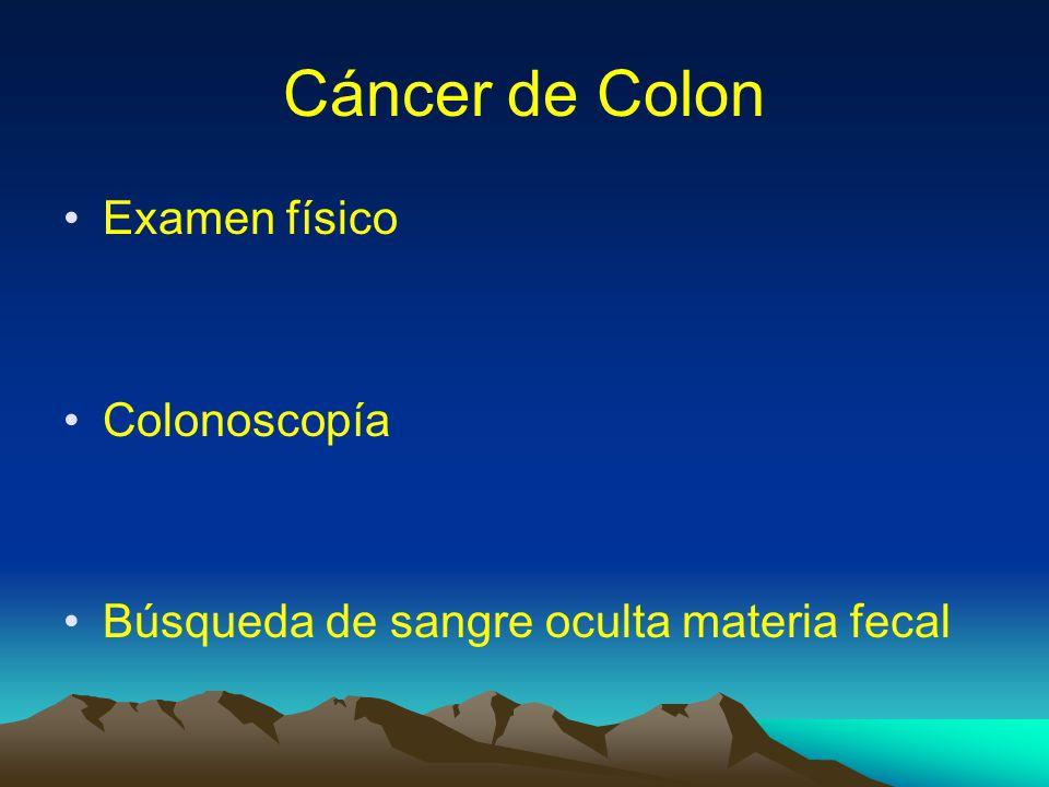 Cáncer de Colon Examen físico Colonoscopía