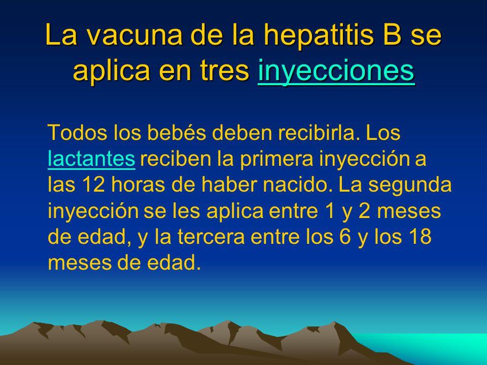 La vacuna de la hepatitis B se aplica en tres inyecciones