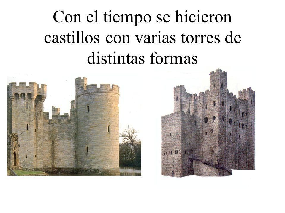 Con el tiempo se hicieron castillos con varias torres de distintas formas