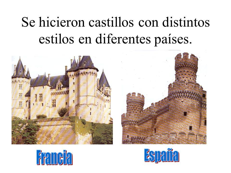 Se hicieron castillos con distintos estilos en diferentes países.