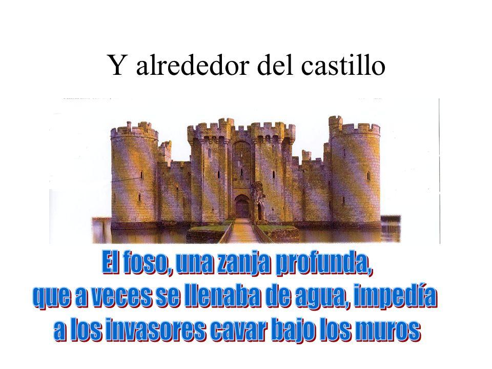 Y alrededor del castillo