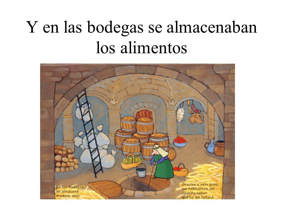 Y en las bodegas se almacenaban los alimentos